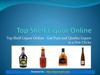 Online Top Shelf Liquor Store In NZ