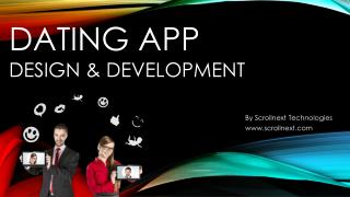 DATING APP DESIGN & DEVELOPMENT By Scrollnext Technologies www.scrollnext.com