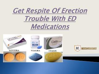 Get Red Of Erection Trouble With ED Medications