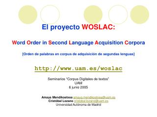 El proyecto WOSLAC:   Word Order in Second Language Acquisition Corpora  [Orden de palabras en corpus de adquisici n de