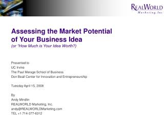 Assessing the Market Potential of Your Business Idea or  How Much is Your Idea Worth