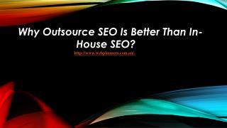 Why Outsource SEO Is Better Than In-House SEO?