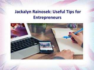 Jackalyn Rainosek- Useful Tips for Entrepreneurs