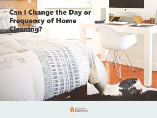 Adjusting the Frequency of Your Home Cleaning Service