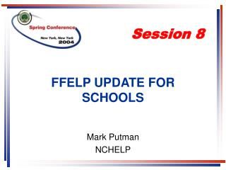FFELP UPDATE FOR SCHOOLS