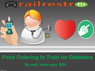 Food Ordering in Train for Diabetics