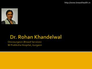Dr. Rohan Khandelwal - Breast Surgeon in Delhi