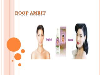 Roop amrit – A shining product to remove skin effects.