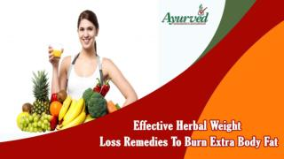 Effective Herbal Weight Loss Remedies To Burn Extra Body Fat