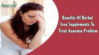 Benefits Of Herbal Iron Supplements To Treat Anaemia Problem