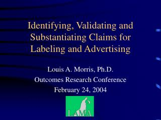 Identifying, Validating and Substantiating Claims for Labeling and Advertising