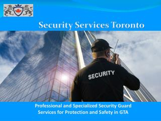 Professional and Specialized Security Guard Services for Protection and Safety in GTA