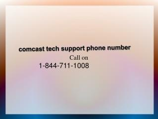 1 844 711 1008 comcast tech support phone number