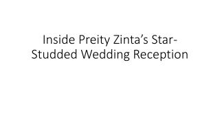 Inside Preity Zinta's Star-Studded Wedding Reception