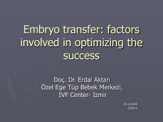 Embryo transfer: factors involved in optimizing the success