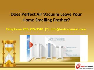 Does Perfect Air Vacuum Leave Your Home Smelling Fresher?