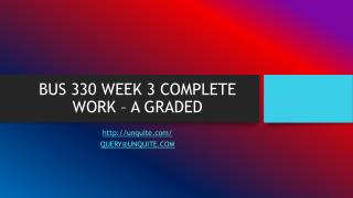 BUS 330 WEEK 3 COMPLETE WORK – A GRADED