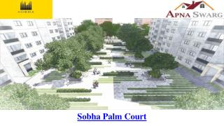 Sobha Palm Court Bangalore - Prelaunch, Kogilu Cross, Yelahanka