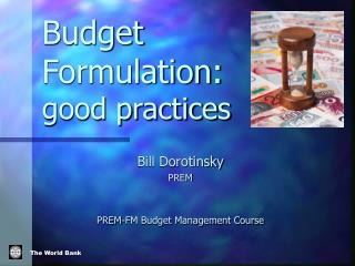Budget Formulation:  good practices