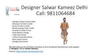 Kurta for Men in Delhi, Dress Materials Delhi, Sherwani for Men in Delhi, Designer Salwar Kameez Delhi