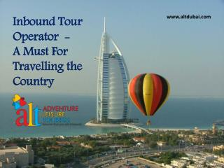 Inbound Tour Operator  - A Must For Travelling the Country