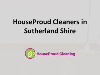 HouseProud Cleaners in Sutherland Shire
