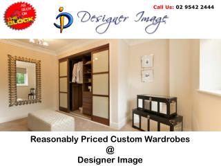 Reasonably Priced Custom Wardrobes @ Designer Image