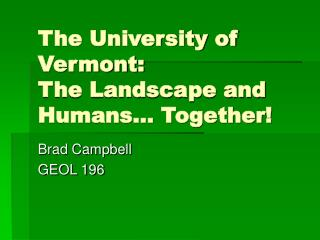 The University of Vermont:  The Landscape and Humans  Together