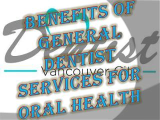Benefits of General Dentist Services for Oral Health