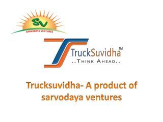 TruckSuvidha- A Product of Sarvodaya Ventures