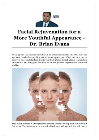Facial Rejuvenation for a More Youthful Appearance - Dr. Brian Evans