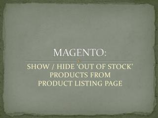 SHOW / HIDE �OUT OF STOCK� PRODUCTS FROM PRODUCT LISTING PAGE IN MAGENTO