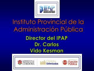 Instituto Provincial de la  Administraci n P blica