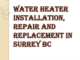 Water Heater Replacement & Repair Services in Surrey BC
