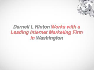 Darnell L Hinton Works with a Leading Internet Marketing Firm in Washington