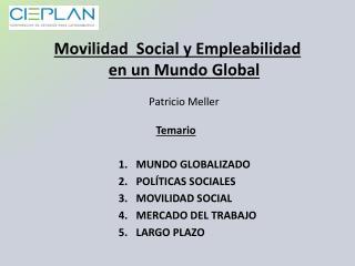 Movilidad  Social y Empleabilidad en un Mundo Global   Patricio Meller
