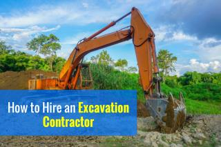 How to Hire an Excavation Contractor