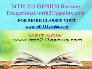 MTH 213 GENIUS Become Exceptional/mth213genius.com