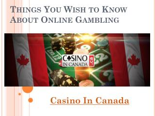 Things You Wish to Know About Online Gambling