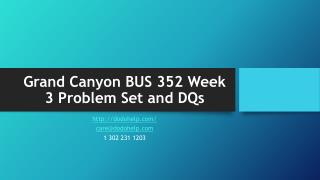 Grand Canyon BUS 352 Week 3 Problem Set and DQs