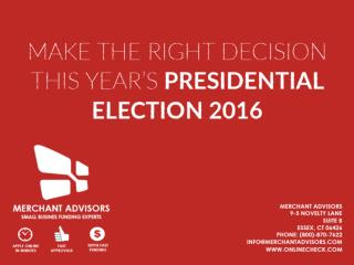 Make The Right Decision With This Year Presidential Election 2016