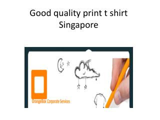 Good quality print t shirt Singapore