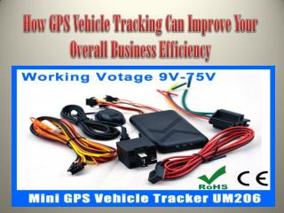 How GPS Vehicle Tracking Can Improve Your Overall Business Efficiency