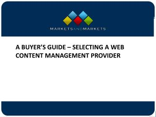 A Buyer's Guide – Selecting A Web Content Management Provider