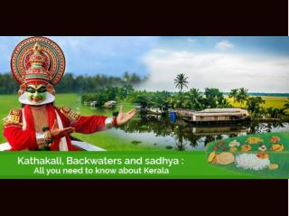 KATHAKALI, BACKWATERS AND SADHYA � ALL YOU NEED TO KNOW ABOUT KERALA