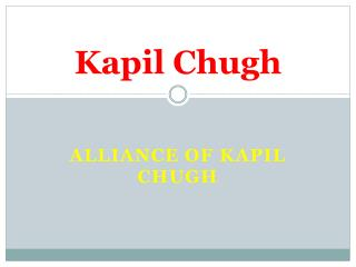 Kapil chugh -  alliance of kapil chugh