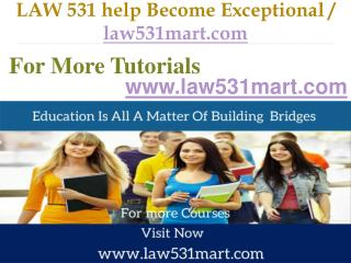 LAW 531 help Become Exceptional  / law531mart.com