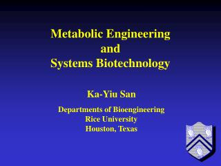 Departments of Bioengineering  Rice University Houston, Texas