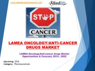 LAMEA Oncology/Anti-cancer drugs Market Research & Forecast