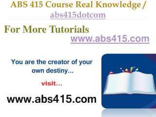 ABS 415 Course Real Tradition,Real Success / abs415dotcom